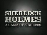 [Bande Annonce] Sherlock Holmes 2  : A Game of Shadows