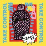 #NowPlaying: Slaves - Take Control